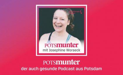 Podcast Potsmunter – Warum ist dir nicht kalt? Josephine Worseck