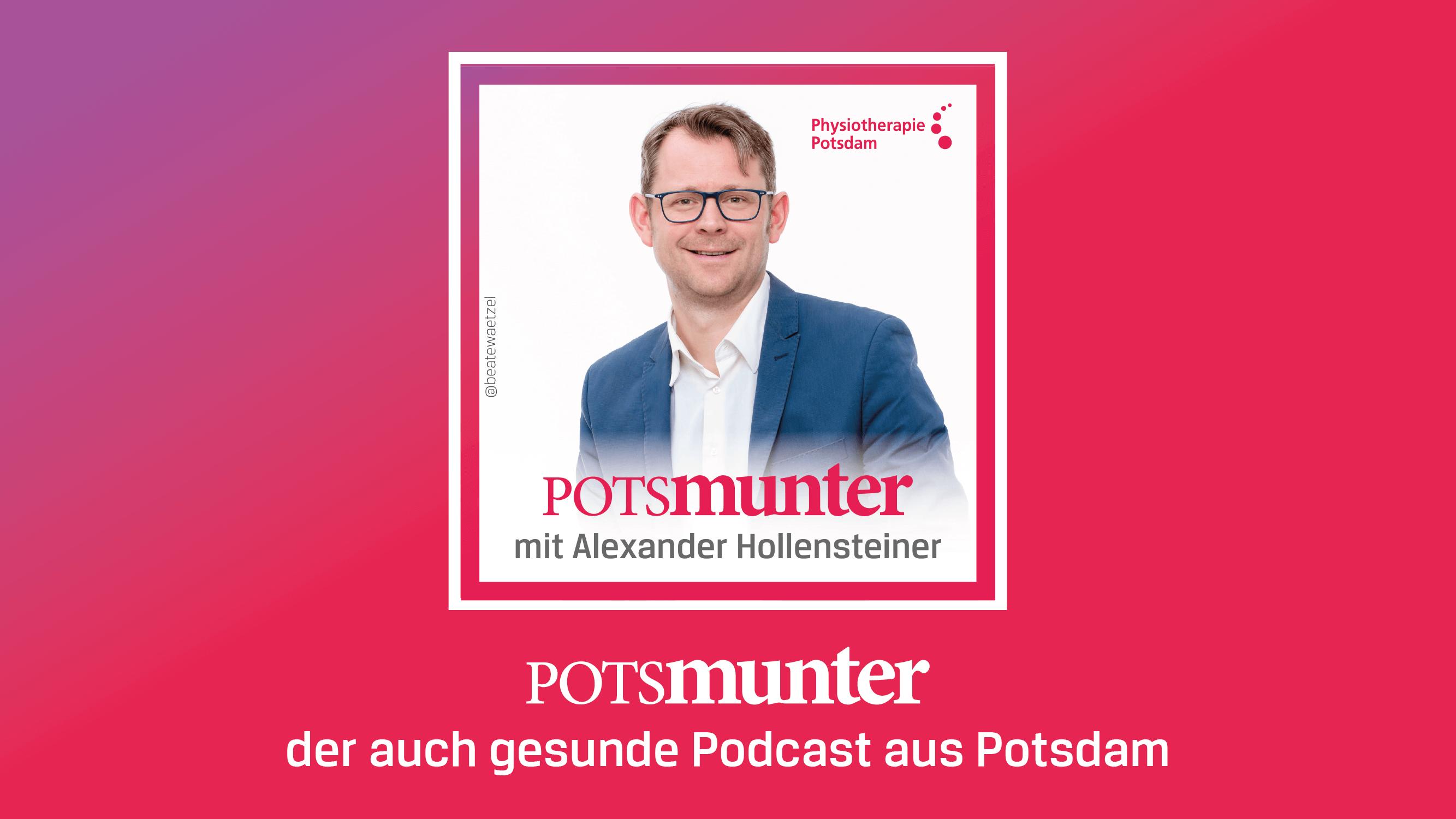 Podcast Potsmunter – Wie kann ich bei Ihnen die erste Geige spielen? Alexander Hollensteiner